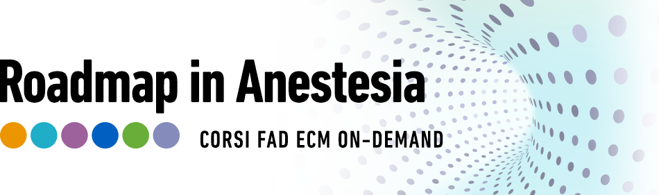 Corsi FAD On-Demand: Roadmap in Anestesia